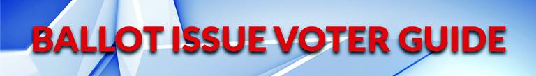 Ballot Issue Voter Guide